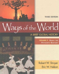 Ways of the World: A Brief Global History: Since the Fifteenth Century