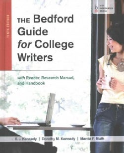 Bedford Guide for College Writers, 10th Ed. + Documenting Sources in MLA Style 2016 Update: With Reader, Research Manual, and...