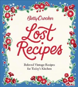 Betty Crocker Lost Recipes: Beloved Vintage Recipes for Today's Kitchen (Hardcover)
