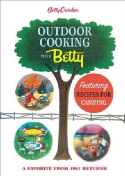 Betty Crocker Outdoor Cooking With Betty (Hardcover)