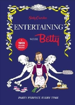 Betty Crocker Entertaining With Betty (Hardcover)