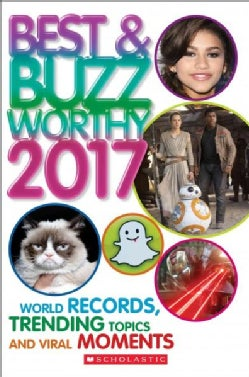 Best & Buzzworthy 2017: World Records, Trending Topics, and Viral Moments (Paperback)