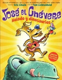 Jose el Chevere Helado y dinosaurios / Groovy Joe Ice Cream and Dinosaurs (Hardcover)