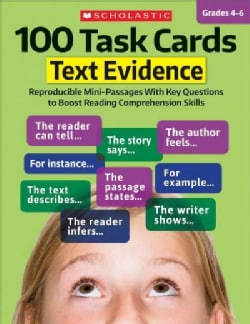 100 Task Cards, Grades 4-6: Text Evidence: Reproducible Mini-Passages With Key Questions to Boost Reading Compreh... (Paperback)