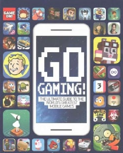 Go Gaming!: The Ultimate Guide to the World's Greatest Mobile Games (Paperback)