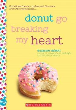 Donut Go Breaking My Heart (Paperback)