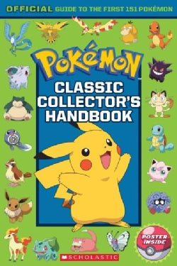 Pokemon Classic Collector's Handbook: Official Guide to the First 151 Pokemon (Paperback)