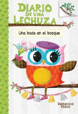 Una boda en el bosque /A Wedding in the Forest: Un Libro De La Serie Branches / a Book of the Branches (Hardcover)