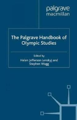 The Palgrave Handbook of Olympic Studies (Paperback)