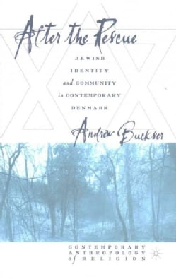 After the Rescue: Jewish Identity and Community in Contemporary Denmark (Paperback)
