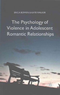 The Psychology of Violence in Adolescent Romantic Relationships (Paperback)