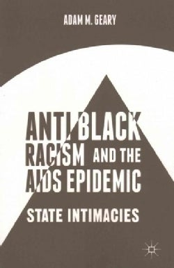 Antiblack Racism and the AIDS Epidemic: State Intimacies (Paperback)