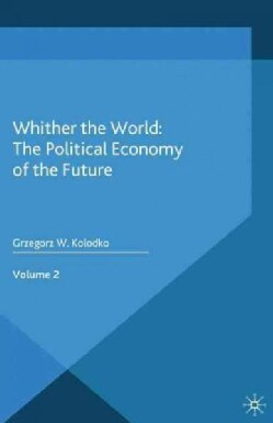 Whither the World: The Political Economy of the Future (Paperback)
