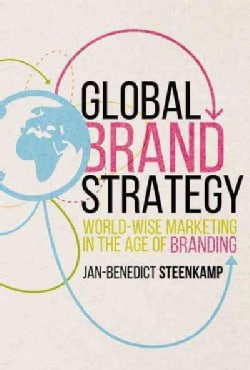 Global Brand Strategy: World-Wise Marketing in the Age of Branding (Hardcover)