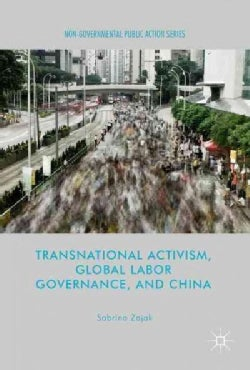 Transnational Activism, Global Labor Governance, and China (Hardcover)