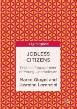Jobless Citizens: Political Engagement of the Young Unemployed (Hardcover)
