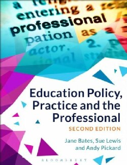 Education Policy, Practice and the Professional (Hardcover)