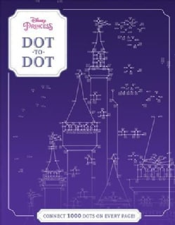 Disney Princess Dot-to-Dot: Connect 1000 Dots on Every Page (Paperback)