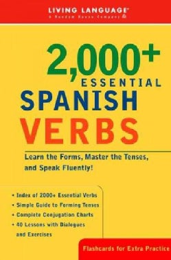 2000+ Essential Spanish Verbs: Learn the Forms, Master the Tenses, and Speak Fluently! (Paperback)