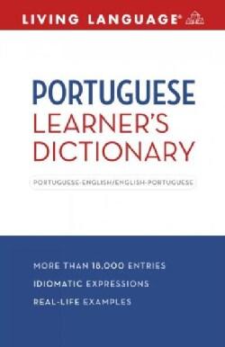 Living Language Portuguese Learner's Dictionary: Portuguese - English / English - Portuguese (Paperback)