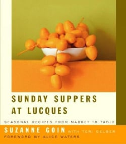 Sunday Suppers At Lucques: Seasonal Recipes From Market To Table (Hardcover)