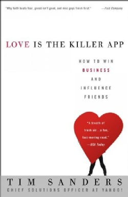 Love Is the Killer App: How to Win Business and Influence Friends (Paperback)