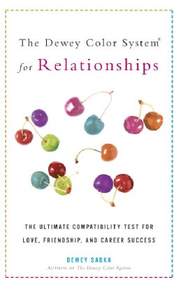 The Dewey Color System For Relationships: The Ultimate Compatibility Test For Love, Friendship, And Career Success (Paperback)