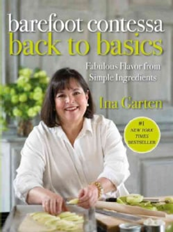 Barefoot Contessa Back to Basics: Fabulous Flavors from Simple Ingredients (Hardcover)
