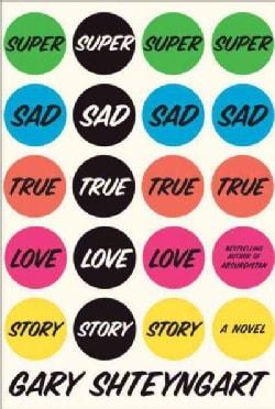 Super Sad True Love Story (Hardcover)