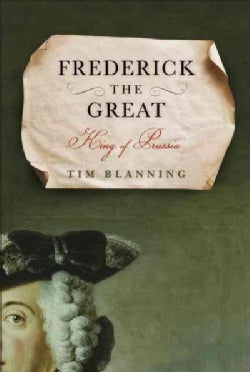 Frederick the Great: King of Prussia (Hardcover)