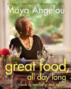 Great Food, All Day Long: Cook Splendidly, Eat Smart (Hardcover)