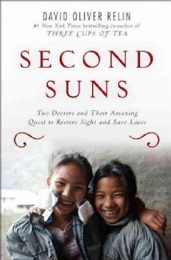 Second Suns: Two Doctors and Their Amazing Quest to Restore Sight and Save Lives (Hardcover)