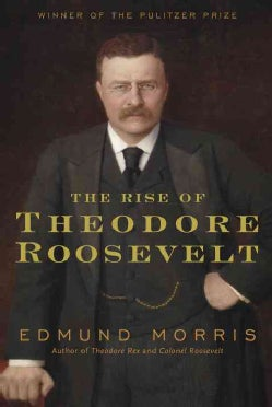 The Rise of Theodore Roosevelt (Hardcover)