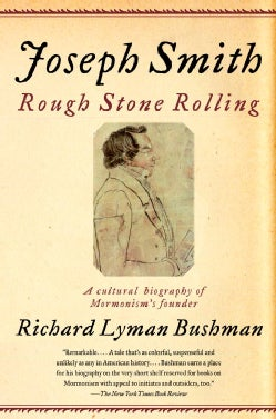 Joseph Smith: Rough Stone Rolling (Paperback)
