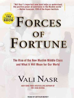 Forces of Fortune: The Rise of the New Muslim Middle Class and What It Will Mean for Our World (CD-Audio)