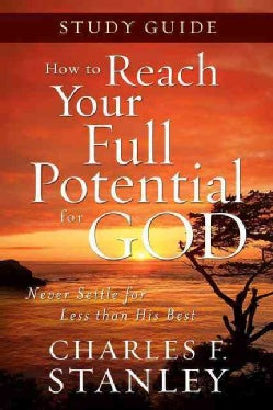 How to Reach Your Full Potential for God: Study Guide (Paperback)