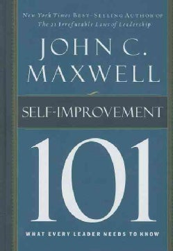 Self-Improvement 101: What Every Leader Needs to Know (Hardcover)