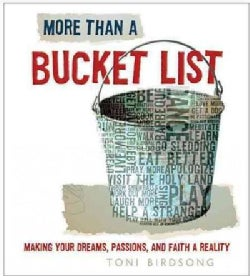 More Than a Bucket List: Making Your Dreams, Passions, and Faith a Reality (Hardcover)