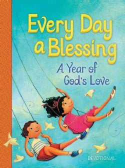 Every Day a Blessing: A Year of God's Love (Hardcover)