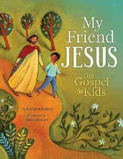 My Friend Jesus: The Gospel for Kids (Hardcover)