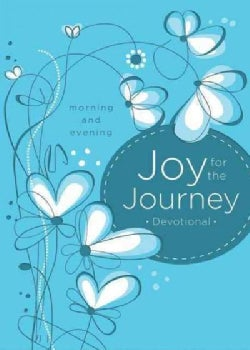 Joy for the Journey: Morning and Evening Devotions (Hardcover)