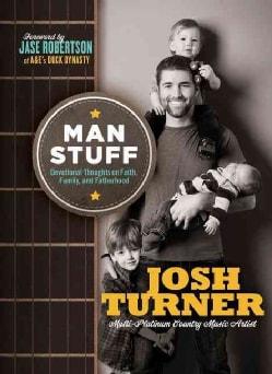 Man Stuff: Thoughts on Faith, Family, and Fatherhood (Hardcover)