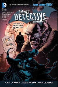 Batman Detective Comics 3: Emperor Penguin (Paperback)
