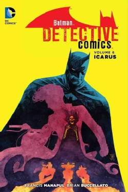 Batman Detective Comics 6: Icarus  (Hardcover)