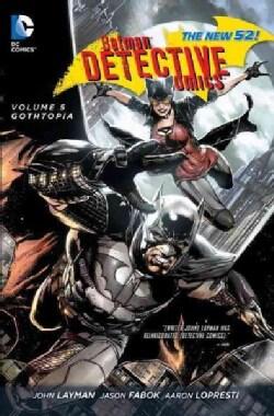 Batman Detective Comics 5: Gothtopia (Paperback)