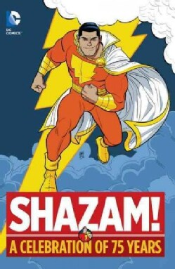 Shazam!: A Celebration of 75 Years (Hardcover)