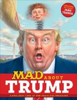 Mad About Trump: A Brilliant Look at Our Brainless President (Paperback)