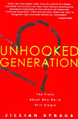 Unhooked Generation: The Truth About Why We're Still Single (Hardcover)