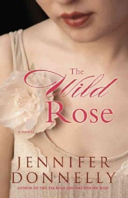 The Wild Rose (Paperback)