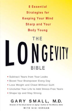 The Longevity Bible: 8 Essential Strategies for Keeping Your Mind Sharp and Your Body Young (Paperback)